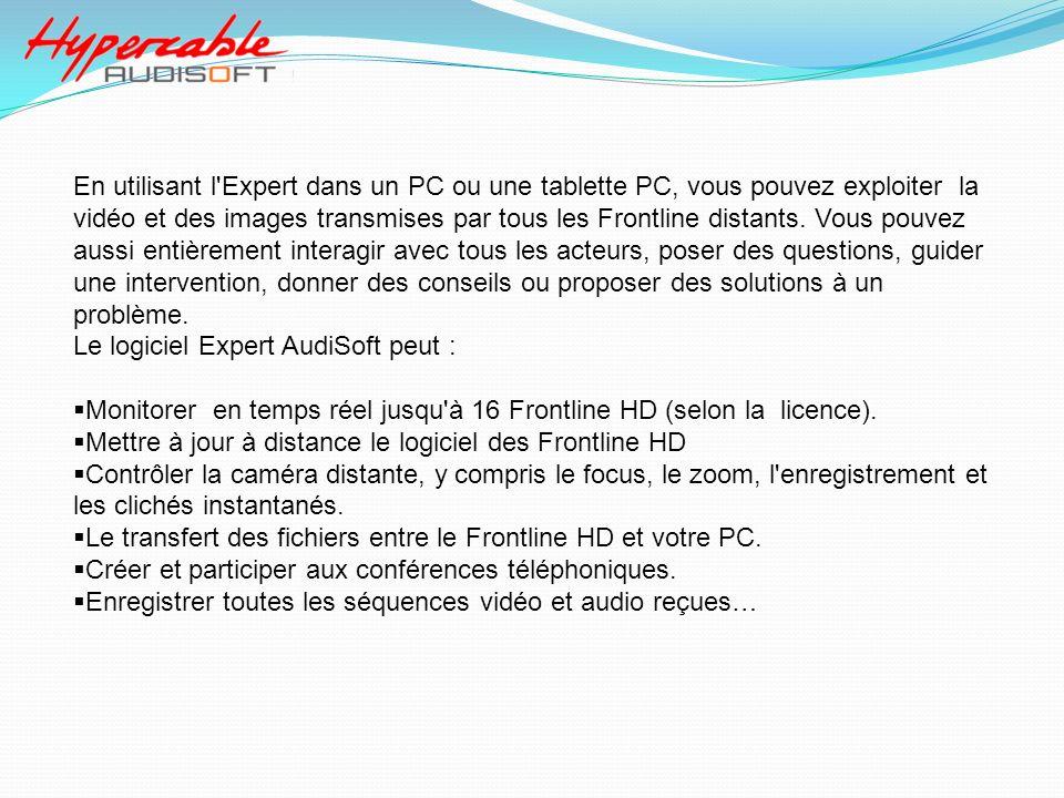 En utilisant l'Expert dans un PC ou une tablette PC, vous pouvez exploiter la vidéo et des images transmises par tous les Frontline distants. Vous pou