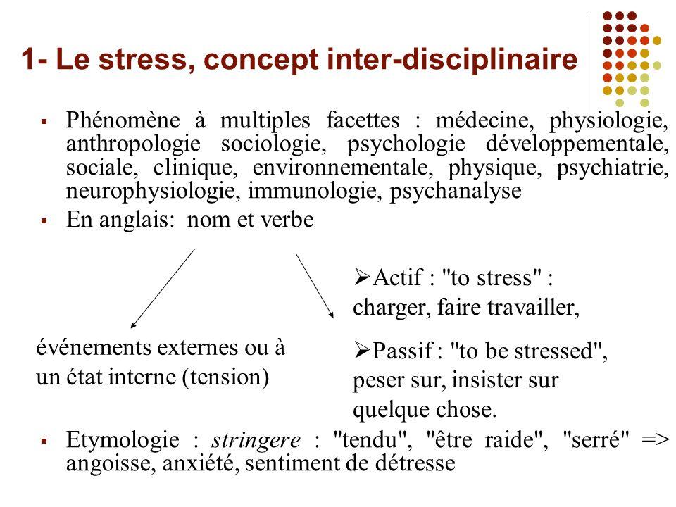 Les stresseurs spécifiques: Travailler sur des groupes dindividu qui ont tous en commun davoir été exposés à un événement stressant spécifique.