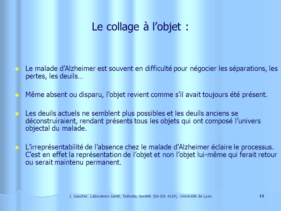 J. Gaucher, Laboratoire Santé, Individu, Société (EA-SIS 4129), Université de Lyon 11 La question de lagressivité : Le malade dAlzheimer nest pas « ne