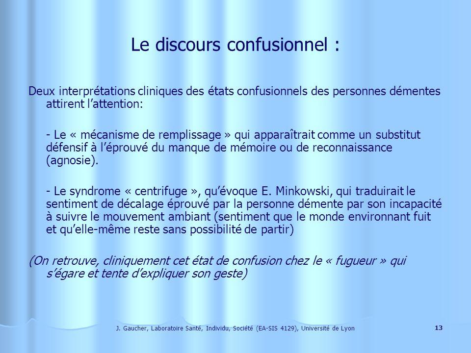 J. Gaucher, Laboratoire Santé, Individu, Société (EA-SIS 4129), Université de Lyon 12 Le collage à lobjet : Le malade dAlzheimer est souvent en diffic