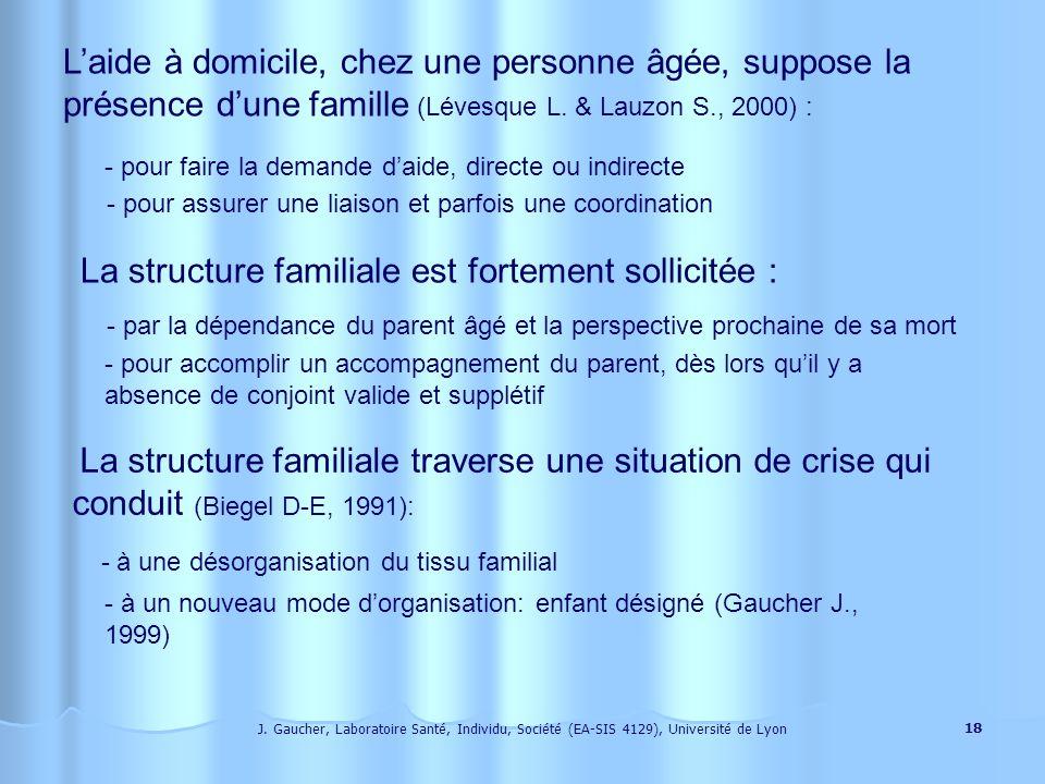J. Gaucher, Laboratoire Santé, Individu, Société (EA-SIS 4129), Université de Lyon 17 Et laidant familial ? Pour une famille, accepter de laide suppos