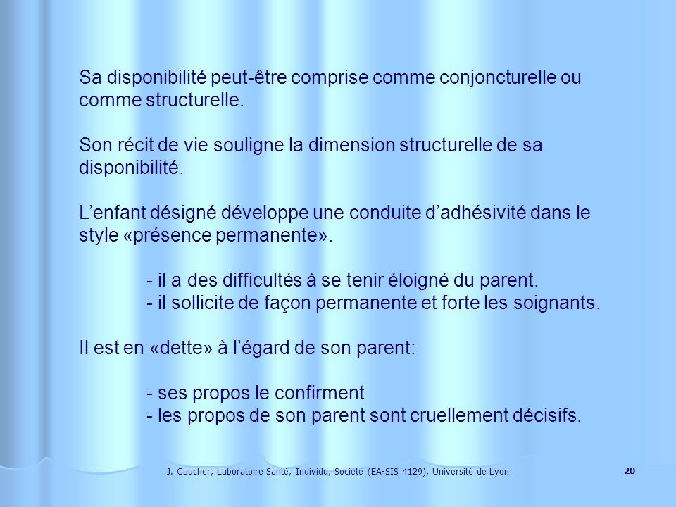 J. Gaucher, Laboratoire Santé, Individu, Société (EA-SIS 4129), Université de Lyon 19 Lenfant désigné (Gaucher J. & all., 2001, 2000, 1999) Celle (85%