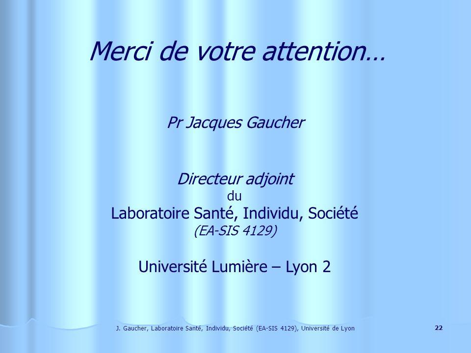 J. Gaucher, Laboratoire Santé, Individu, Société (EA-SIS 4129), Université de Lyon 21 Entre le malade et son aidant : Le malade est vulnérable. Laidan