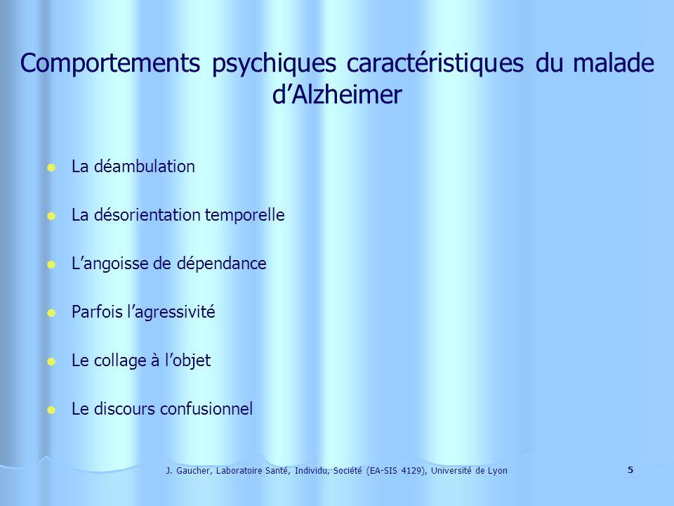 J. Gaucher, Laboratoire Santé, Individu, Société (EA-SIS 4129), Université de Lyon 4 Lapproche clinique du malade : Le malade présente des comportemen