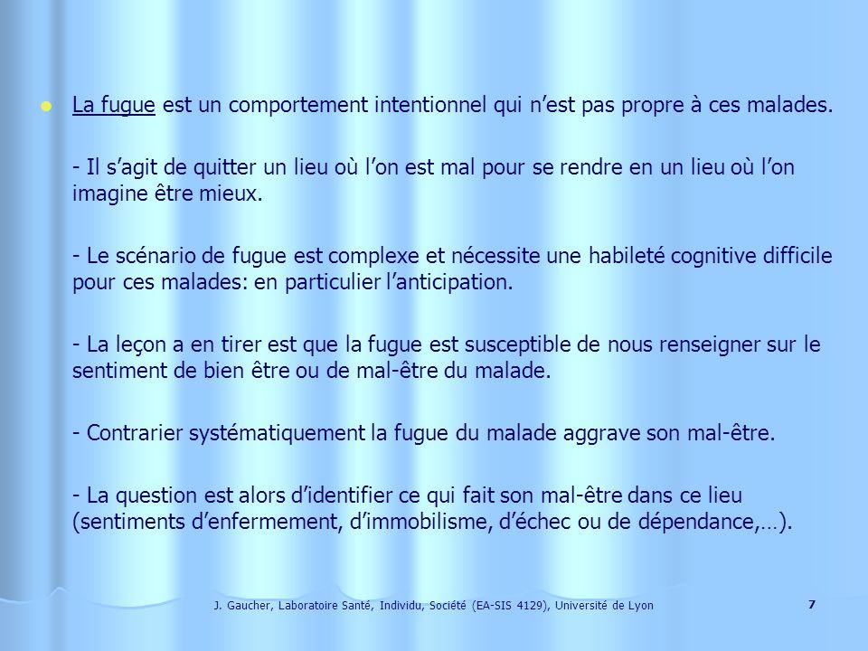 J. Gaucher, Laboratoire Santé, Individu, Société (EA-SIS 4129), Université de Lyon 6 La déambulation La déambulation apparaît comme la résultante de t