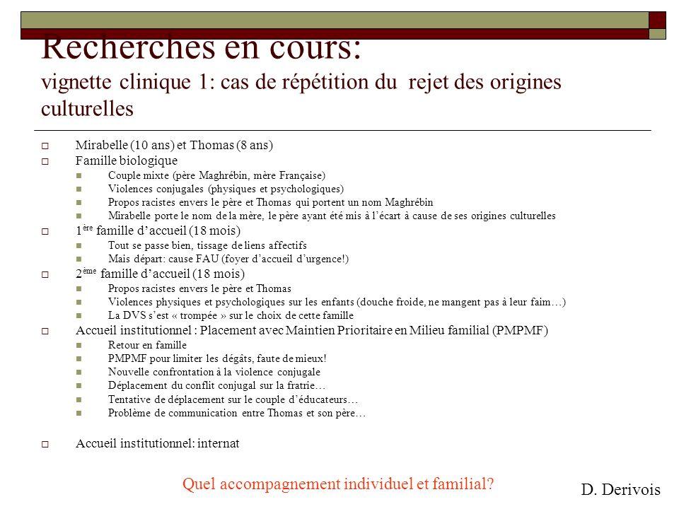Recherches en cours: vignette clinique 1: cas de répétition du rejet des origines culturelles Mirabelle (10 ans) et Thomas (8 ans) Famille biologique