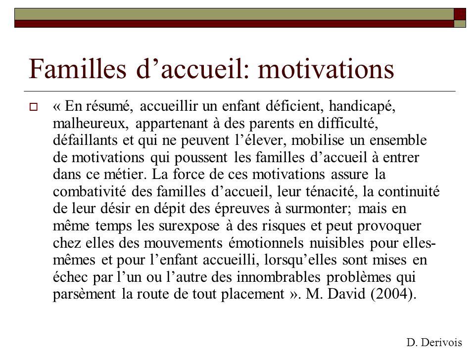 Familles daccueil: motivations « En résumé, accueillir un enfant déficient, handicapé, malheureux, appartenant à des parents en difficulté, défaillant
