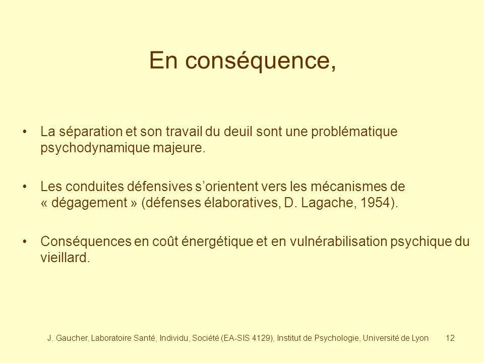 J. Gaucher, Laboratoire Santé, Individu, Société (EA-SIS 4129), Institut de Psychologie, Université de Lyon11 Quels sont les mouvements psychiques de