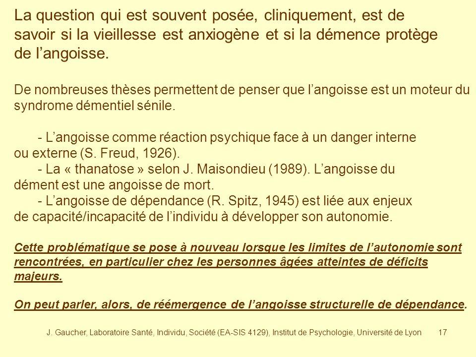 J. Gaucher, Laboratoire Santé, Individu, Société (EA-SIS 4129), Institut de Psychologie, Université de Lyon16 Les syndromes anxieux : La destinée de l