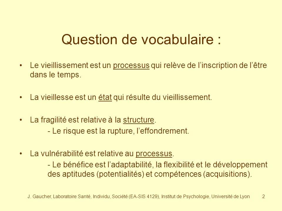 J. Gaucher, Laboratoire Santé, Individu, Société (EA-SIS 4129), Institut de Psychologie, Université de Lyon1 Pr J. Gaucher Laboratoire Santé, Individu