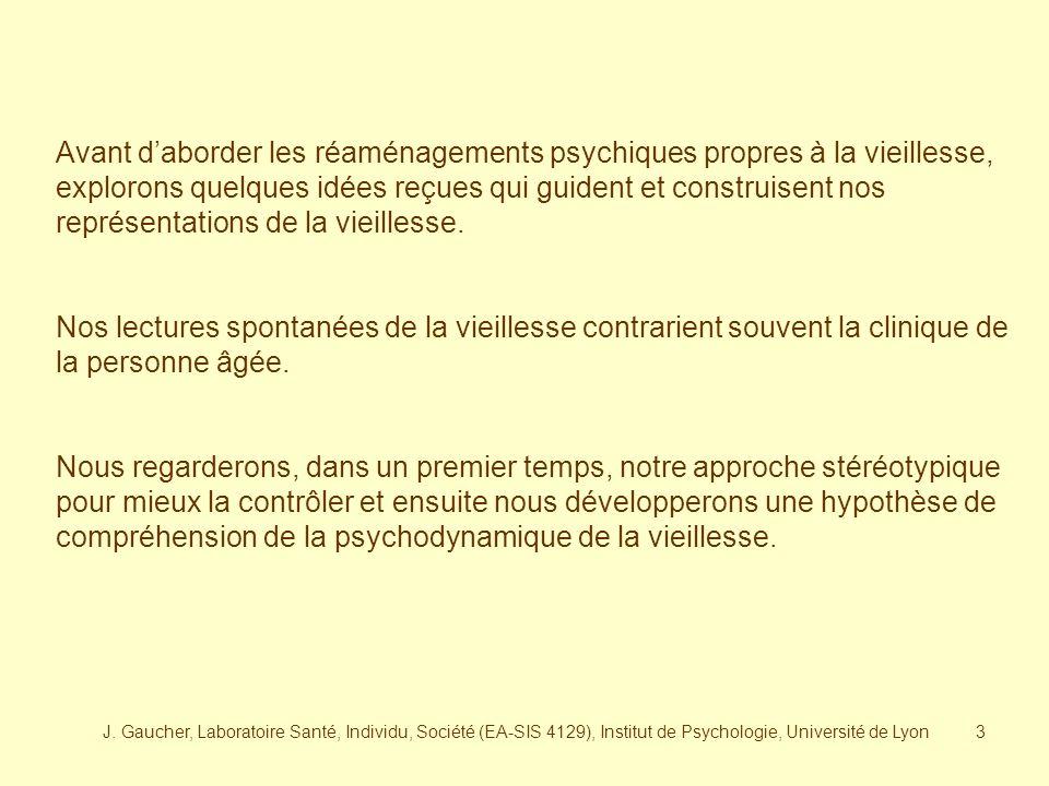 J. Gaucher, Laboratoire Santé, Individu, Société (EA-SIS 4129), Institut de Psychologie, Université de Lyon2 Question de vocabulaire : Le vieillisseme