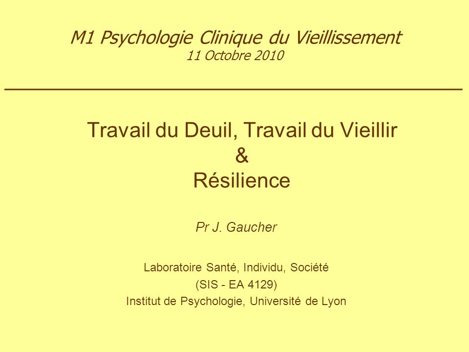 Travail du Deuil, Travail du Vieillir & Résilience Pr J.