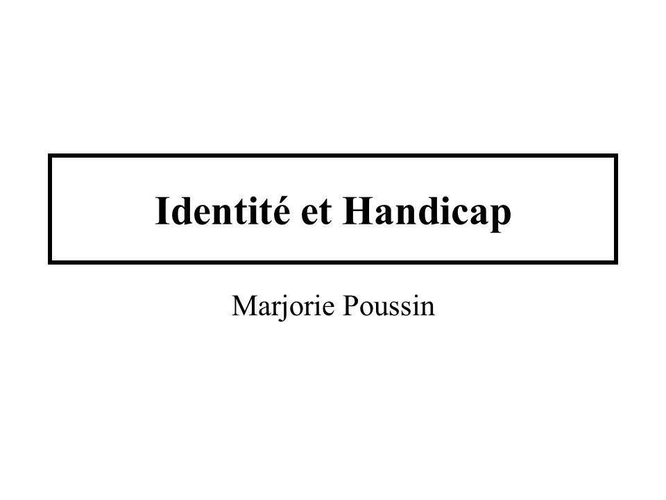 Identité et Handicap Marjorie Poussin