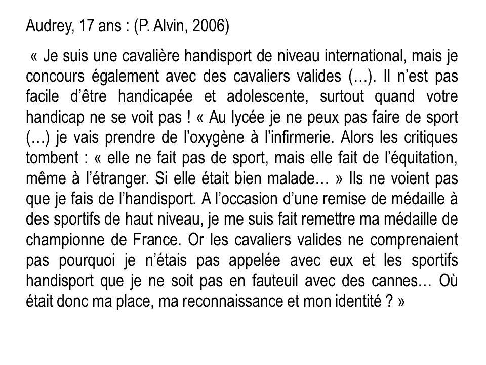 Audrey, 17 ans : (P. Alvin, 2006) « Je suis une cavalière handisport de niveau international, mais je concours également avec des cavaliers valides (…