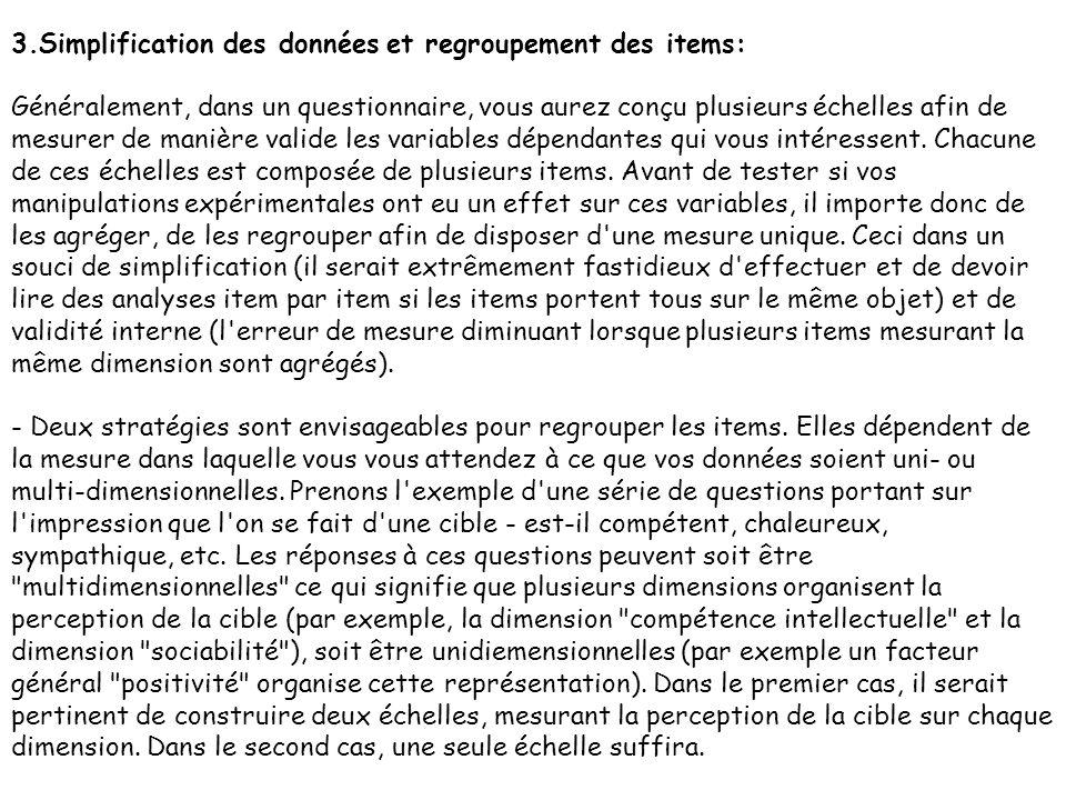 3.Simplification des données et regroupement des items: Généralement, dans un questionnaire, vous aurez conçu plusieurs échelles afin de mesurer de ma