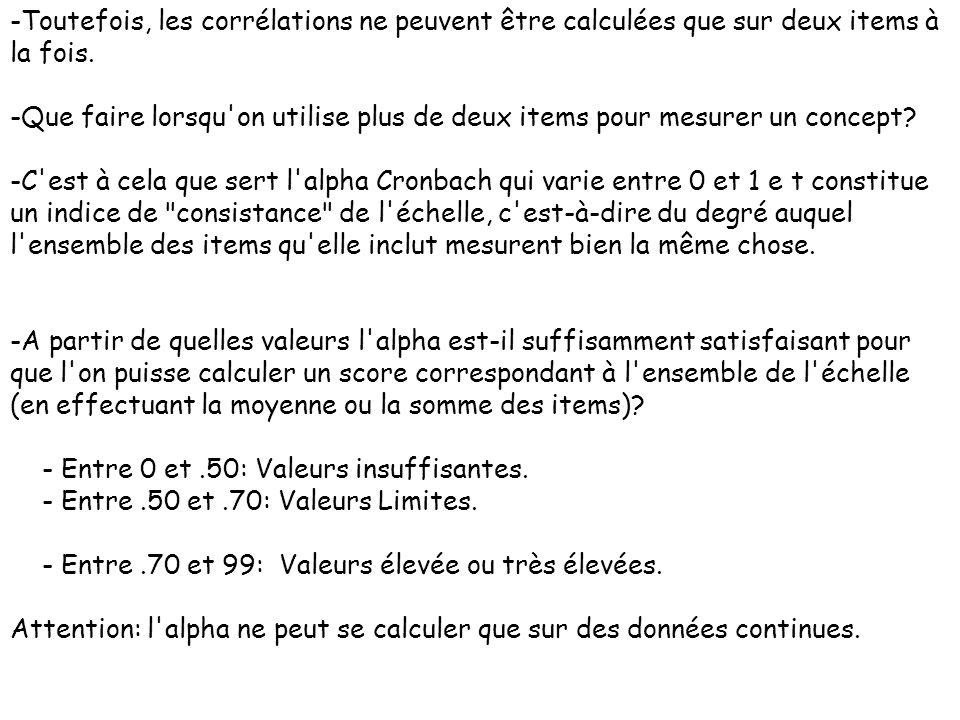 -Toutefois, les corrélations ne peuvent être calculées que sur deux items à la fois. -Que faire lorsqu'on utilise plus de deux items pour mesurer un c