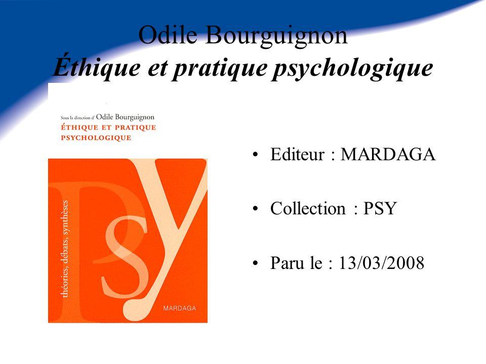 Odile Bourguignon Éthique et pratique psychologique Editeur : MARDAGA Collection : PSY Paru le : 13/03/2008