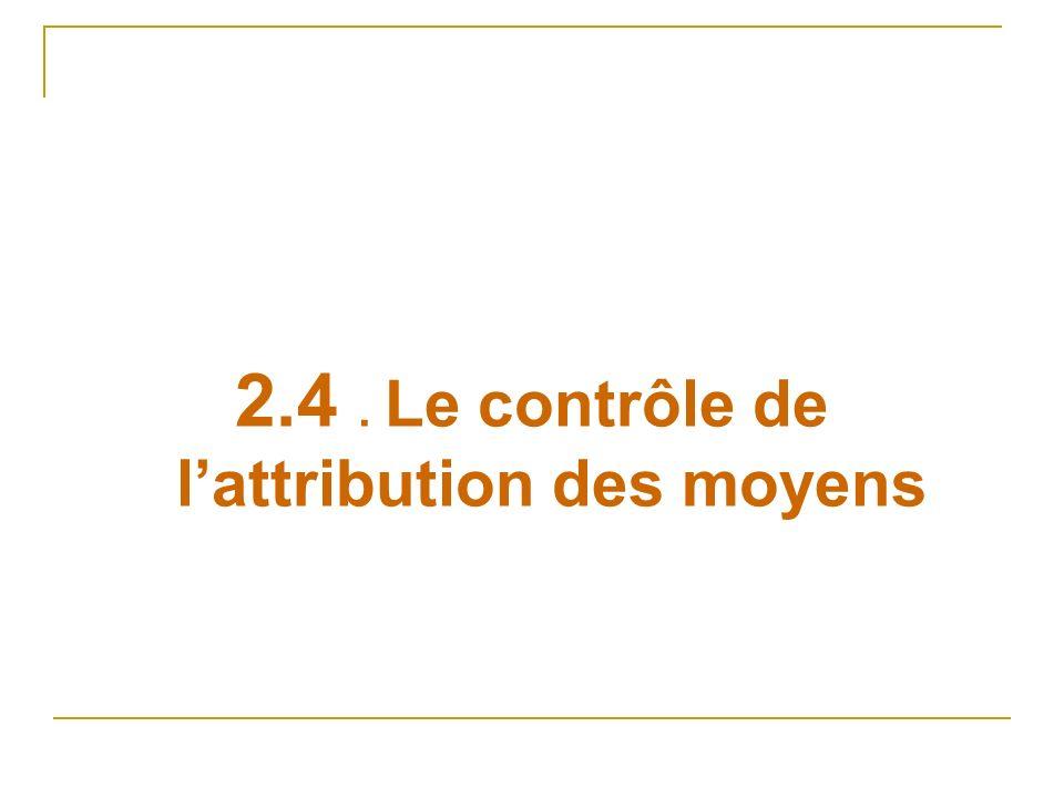 2.4. Le contrôle de lattribution des moyens