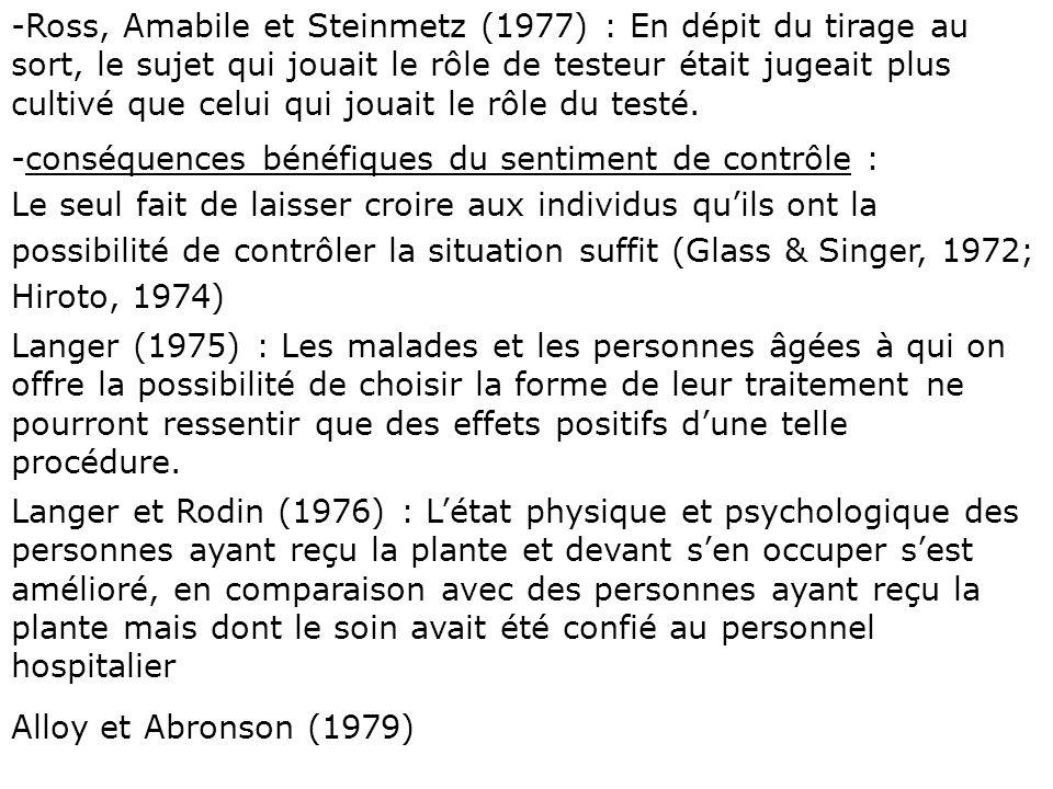 -Ross, Amabile et Steinmetz (1977) : En dépit du tirage au sort, le sujet qui jouait le rôle de testeur était jugeait plus cultivé que celui qui jouai
