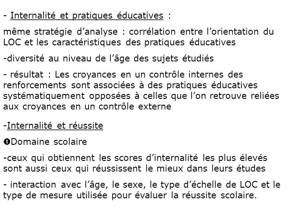 - Internalité et pratiques éducatives : même stratégie danalyse : corrélation entre lorientation du LOC et les caractéristiques des pratiques éducativ