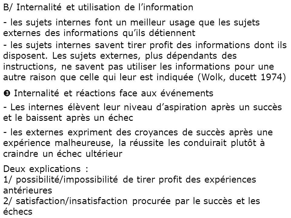 B/ Internalité et utilisation de linformation - les sujets internes font un meilleur usage que les sujets externes des informations quils détiennent -