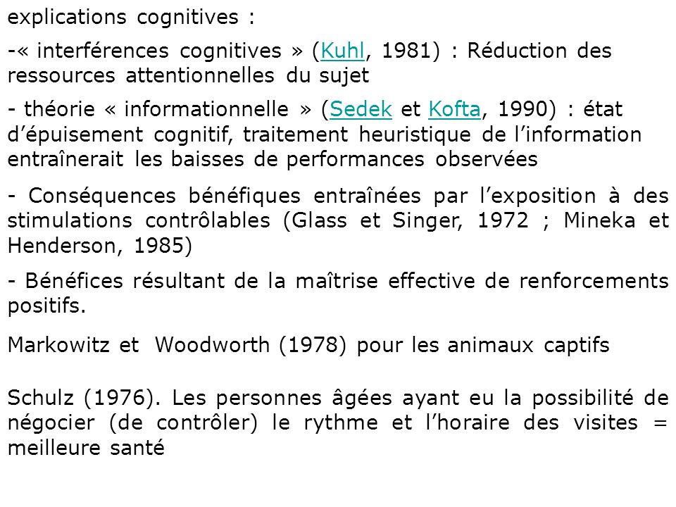 explications cognitives : -« interférences cognitives » (Kuhl, 1981) : Réduction des ressources attentionnelles du sujetKuhl - théorie « informationne