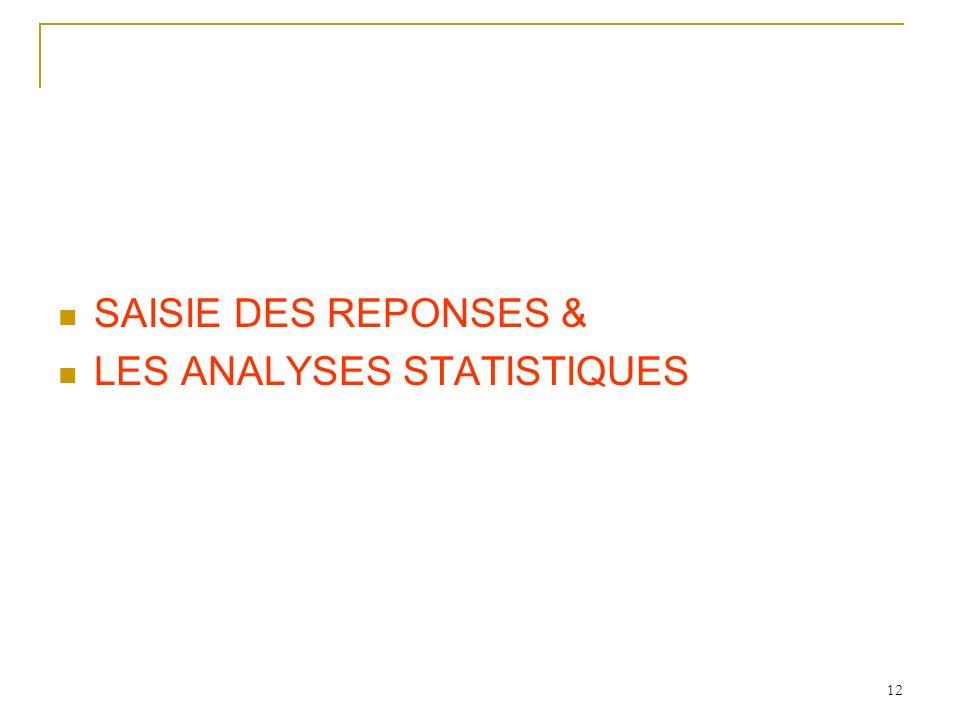 12 SAISIE DES REPONSES & LES ANALYSES STATISTIQUES