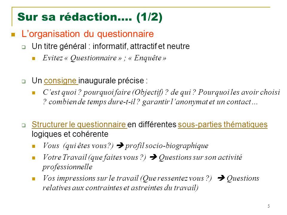 16 Exemple de Tableau de fréquence : Questions fermées à choix unique Les modalités de réponse proposées sont reportées avec le nombre de citations (effectifs en valeur absolue : n) et les fréquences associées (freq : %).