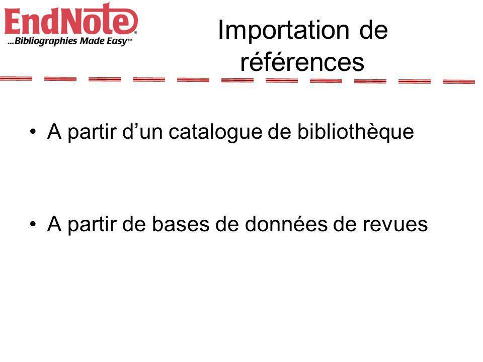 Les + dEndnote Logiciel le plus utilisé dans les universités Insertion dimages, de fichiers Pdf, Ppt, Excel, … 2300 styles bibliographiques 170 modèles de documents Word Capacité >100 000 références Version X compatible avec Palm Mise à jours fréquentes