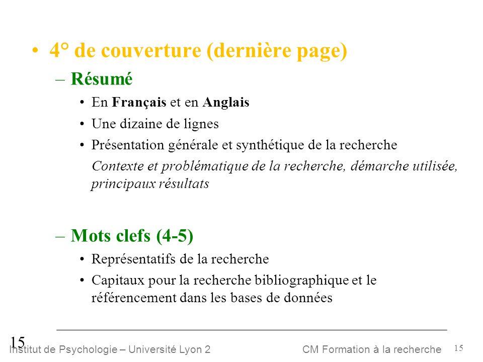 15 CM Formation à la rechercheInstitut de Psychologie – Université Lyon 2 15 4° de couverture (dernière page) –Résumé En Français et en Anglais Une di