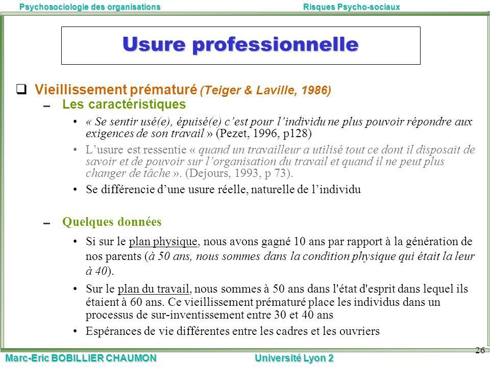 Marc-Eric BOBILLIER CHAUMON Université Lyon 2 Psychosociologie des organisationsRisques Psycho-sociaux 26 Usure professionnelle Vieillissement prématu