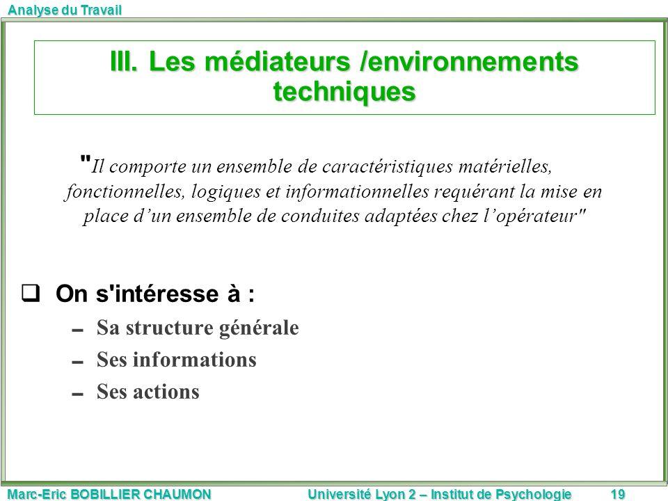 Marc-Eric BOBILLIER CHAUMON Université Lyon 2 – Institut de Psychologie19 Analyse du Travail