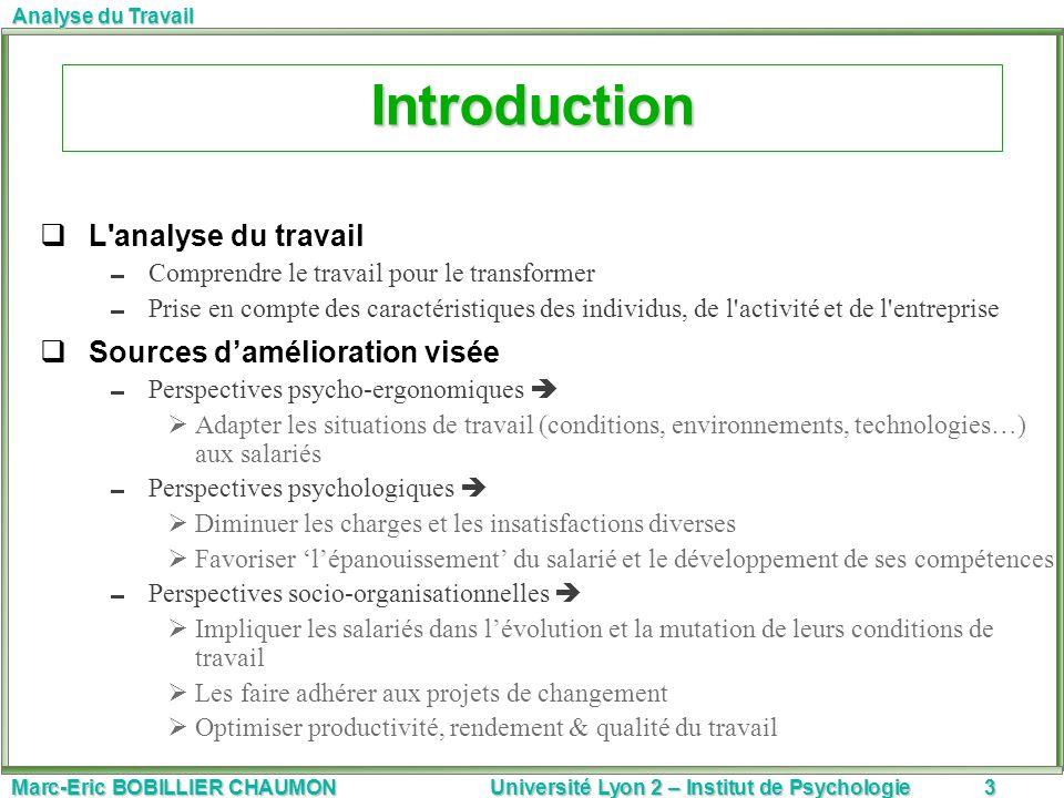 Marc-Eric BOBILLIER CHAUMON Université Lyon 2 – Institut de Psychologie3 Analyse du Travail Introduction L'analyse du travail Comprendre le travail po