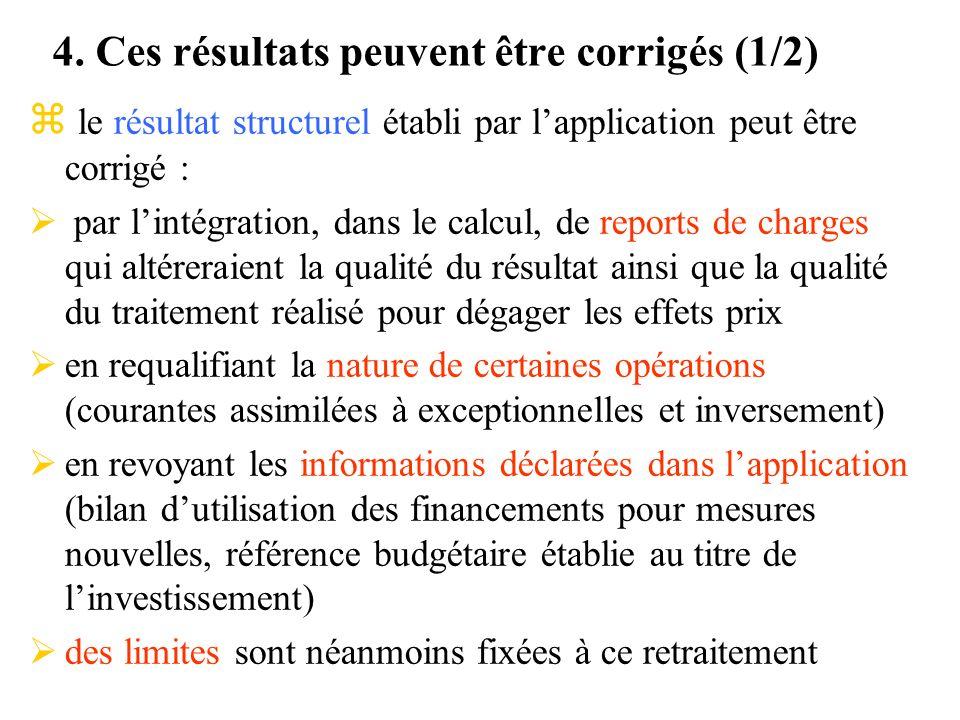 4. Ces résultats peuvent être corrigés (1/2) z le résultat structurel établi par lapplication peut être corrigé : par lintégration, dans le calcul, de