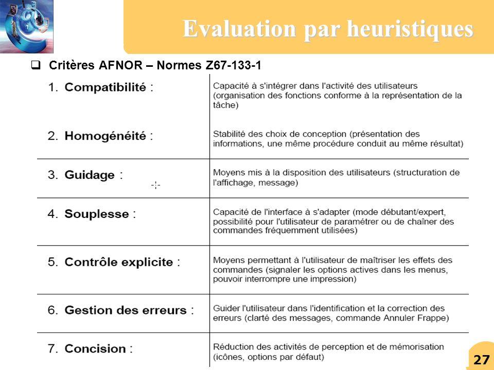 27 Critères AFNOR – Normes Z67-133-1 Evaluation par heuristiques