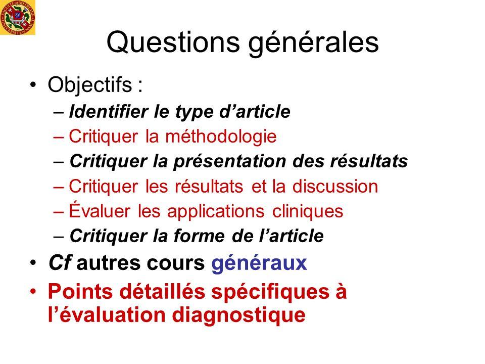 Questions générales Objectifs : –Identifier le type darticle –Critiquer la méthodologie –Critiquer la présentation des résultats –Critiquer les résult