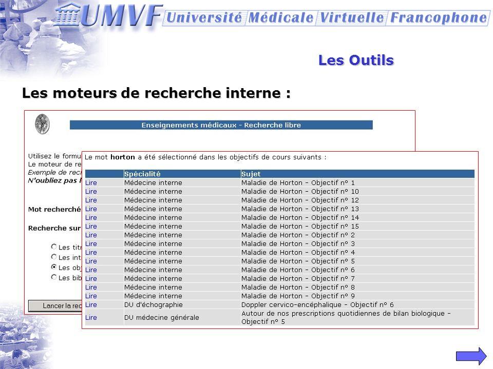 Les Outils Les bases de données : - Qcm - Cas cliniques - Images - Vidéos - …..