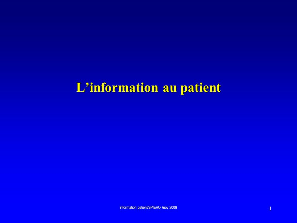 information patient/SPIEAO /nov 2006 1 Linformation au patient