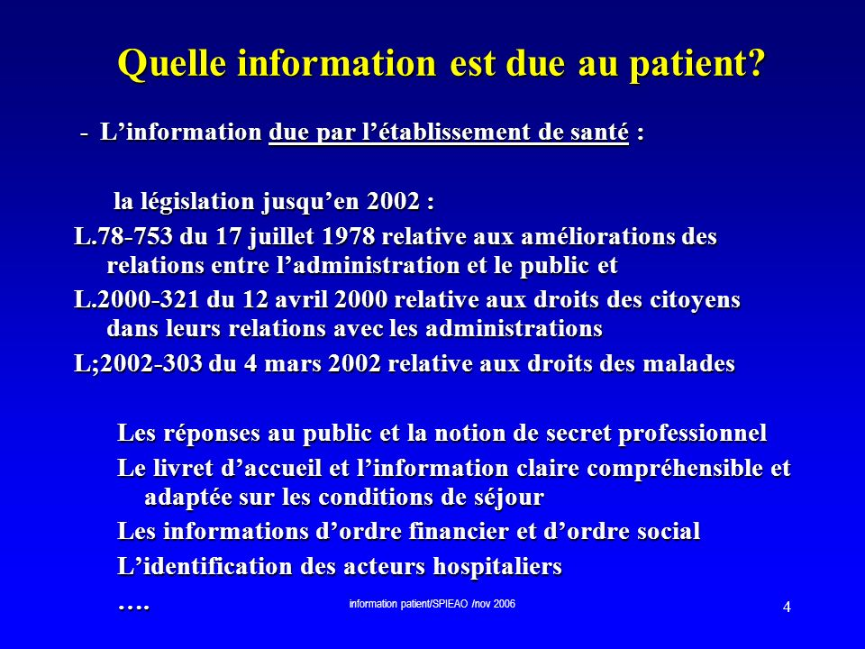 information patient/SPIEAO /nov 2006 4 Quelle information est due au patient? - Linformation due par létablissement de santé : - Linformation due par