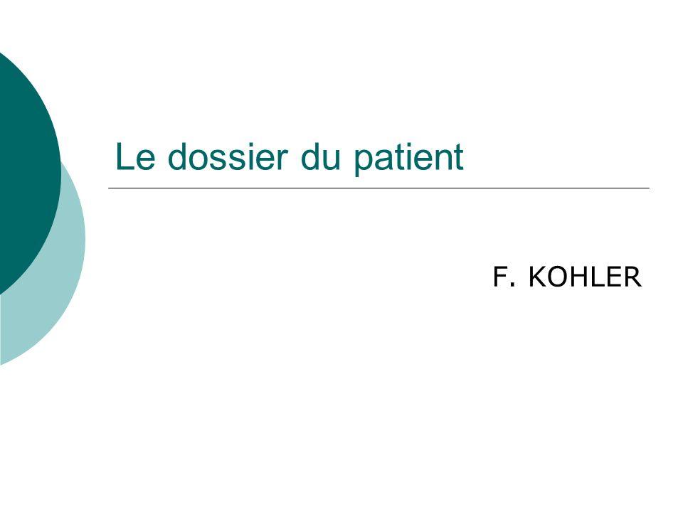 Le dossier du patient F. KOHLER