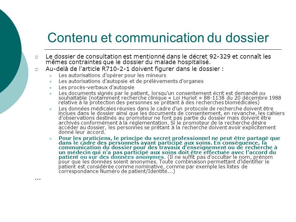 Contenu et communication du dossier Le dossier de consultation est mentionné dans le décret 92-329 et connaît les mêmes contraintes que le dossier du malade hospitalisé.
