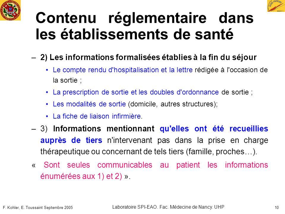 F. Kohler, E. Toussaint Septembre 2005 Laboratoire SPI-EAO. Fac. Médecine de Nancy. UHP 10 Contenu réglementaire dans les établissements de santé –2)
