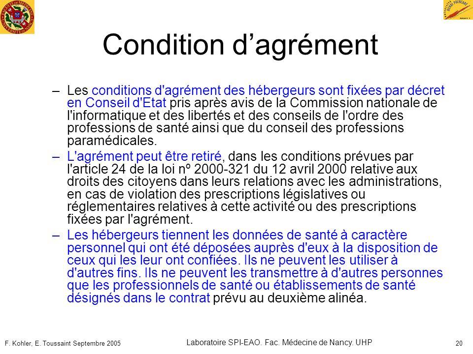 F. Kohler, E. Toussaint Septembre 2005 Laboratoire SPI-EAO. Fac. Médecine de Nancy. UHP 20 Condition dagrément –Les conditions d'agrément des hébergeu
