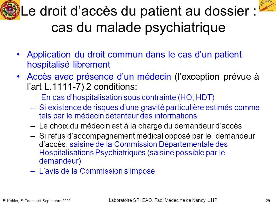 F. Kohler, E. Toussaint Septembre 2005 Laboratoire SPI-EAO. Fac. Médecine de Nancy. UHP 29 Le droit daccès du patient au dossier : cas du malade psych