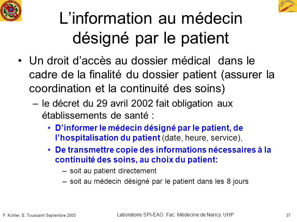 F. Kohler, E. Toussaint Septembre 2005 Laboratoire SPI-EAO. Fac. Médecine de Nancy. UHP 37 Linformation au médecin désigné par le patient Un droit dac
