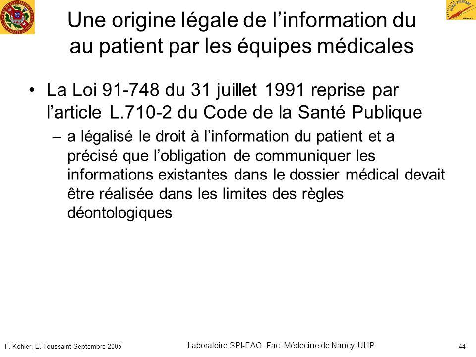 F. Kohler, E. Toussaint Septembre 2005 Laboratoire SPI-EAO. Fac. Médecine de Nancy. UHP 44 Une origine légale de linformation du au patient par les éq