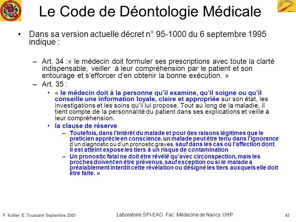 F. Kohler, E. Toussaint Septembre 2005 Laboratoire SPI-EAO. Fac. Médecine de Nancy. UHP 45 Le Code de Déontologie Médicale Dans sa version actuelle dé