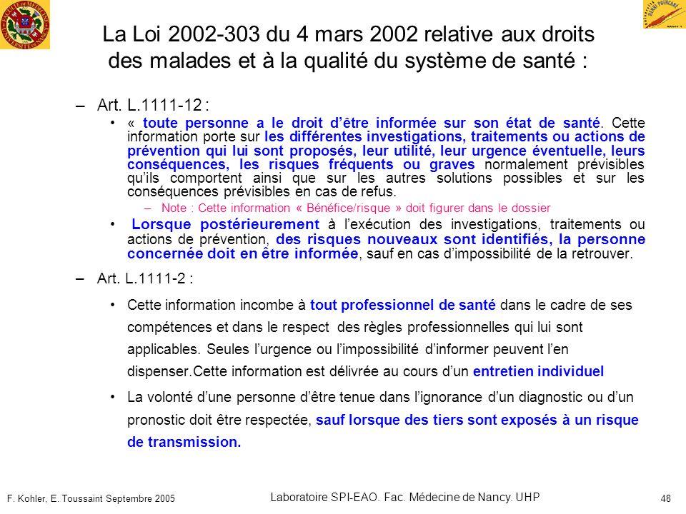 F. Kohler, E. Toussaint Septembre 2005 Laboratoire SPI-EAO. Fac. Médecine de Nancy. UHP 48 La Loi 2002-303 du 4 mars 2002 relative aux droits des mala