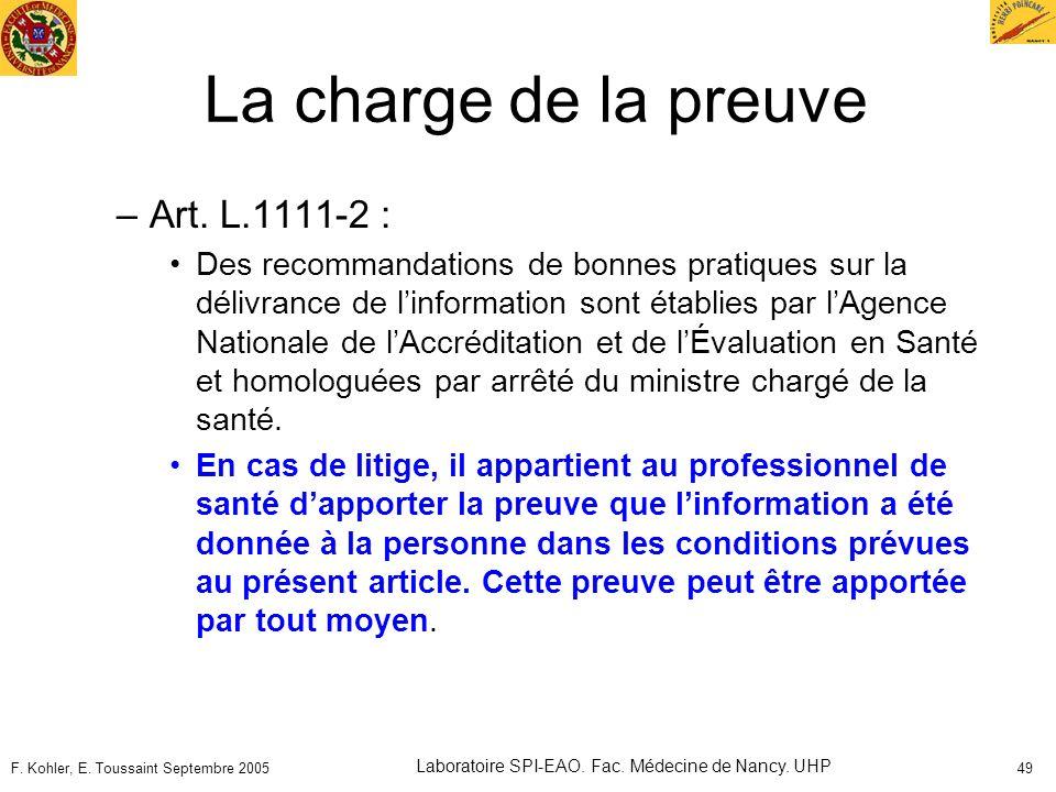 F. Kohler, E. Toussaint Septembre 2005 Laboratoire SPI-EAO. Fac. Médecine de Nancy. UHP 49 La charge de la preuve –Art. L.1111-2 : Des recommandations