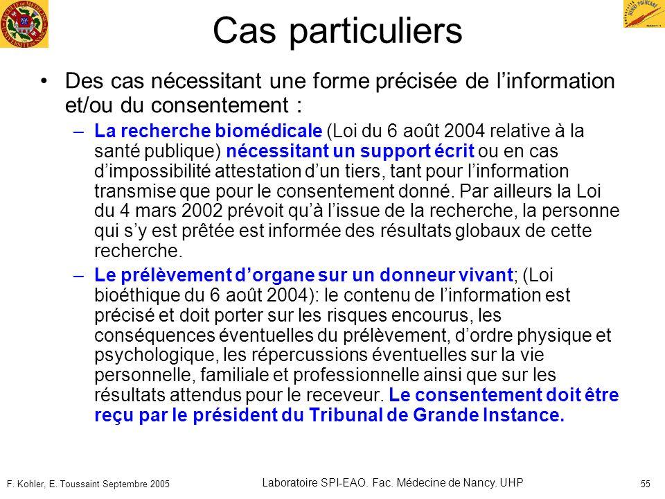 F. Kohler, E. Toussaint Septembre 2005 Laboratoire SPI-EAO. Fac. Médecine de Nancy. UHP 55 Cas particuliers Des cas nécessitant une forme précisée de